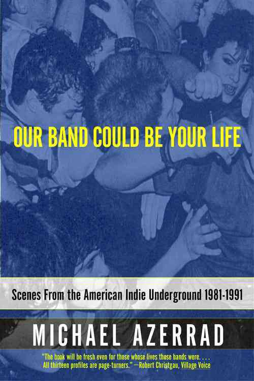 Our Band Could Be Your Life By Azerrad, Michael