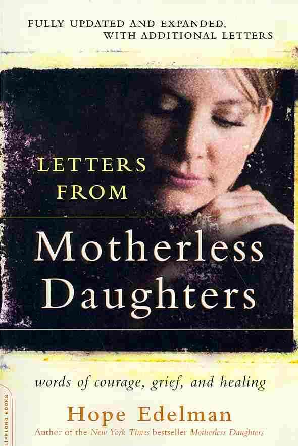 Letters from Motherless Daughters By Edelman, Hope (EDT)